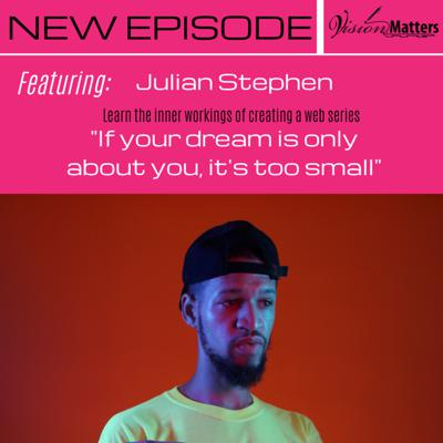 Cover art for Learn the inner workings of creating a web series w/Julian Stephen