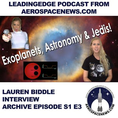 Cover art for Astronomer Interview - How To Be An Astronomer | Lauren Biddle | LeadingEdge Aviation Podcast from AeroSpaceNews.com S1 E3