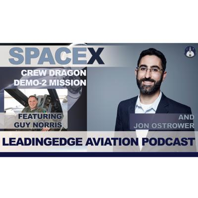 Cover art for SpaceX Crew Dragon | Featuring Guy Norris & Jon Ostrower | Aviation Podcast | LeadingEdge from AeroSpaceNews.com S1 E6