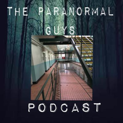 Cover art for Paranormal Guys Podcast - Season 2 Episode 6 - Shepton Mallet Prison