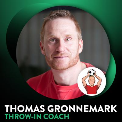 Cover art for THOMAS GRONNEMARK, THROW-IN COACH, ON THE IMPORTANCE OF THROW-INS IN THE MODERN GAME   Ep. 41