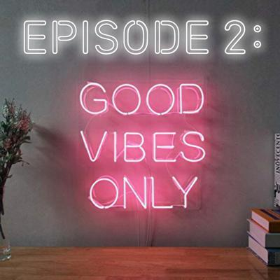 Cover art for Good Vibes Only!
