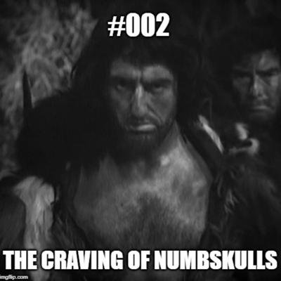 Cover art for #002 An Earthy Child 2 - The Craving of Numbskulls