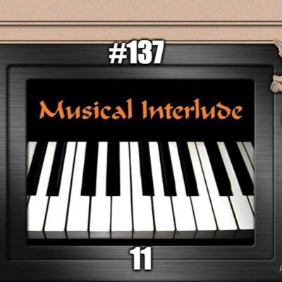 Cover art for #137 - Musical Interlude 11