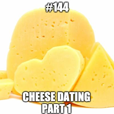 Cover art for #144 - Random Improv 2 - Cheese Dating Part 1