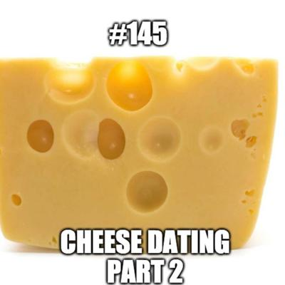 Cover art for #145 - Random Improv 2 - Cheese Dating Part 2