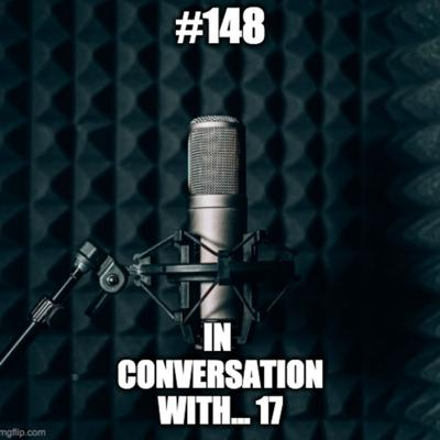 Cover art for #148 - In Conversation With 17