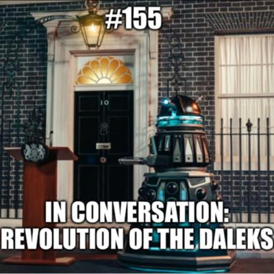 Cover art for #155 - In Conversation With...18 - Revolution of the Daleks - part 1
