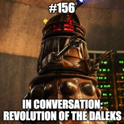 Cover art for #156 - In Conversation With...19 - Revolution of the Daleks - part 2