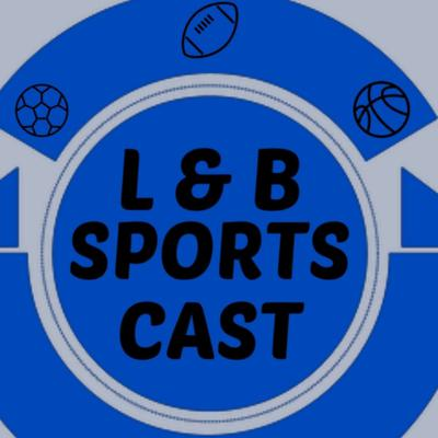 Cover art for L and B Sports Cast Ep 1