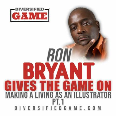 Cover art for Ron Bryant Gives The Game On Making Money In Illustration