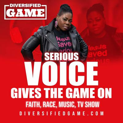 Cover art for SERIOUS VOICE GIVES THE GAME ON FAITH, RACE, MUSIC, TV, SHOW