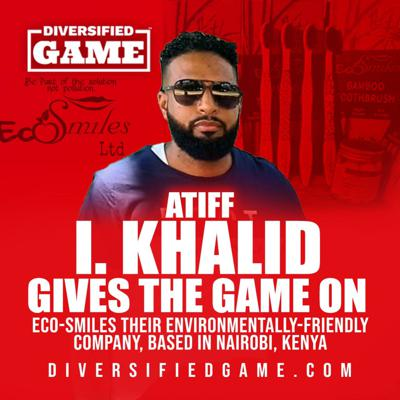 Cover art for ATIFF KHALID GIVES THE GAME ON ECO-SMILES A KENYAN TOOTHBRUSH #