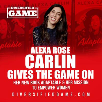 Cover art for ALEXA ROSE CARLIN GIVES THE GAME ON HER NEW BOOK ADAPTABLE & HER MISSION TO EMPOWER WOMEN