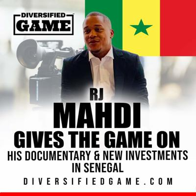Cover art for RJ MAHDI GIVES US THE GAME ON HIS DOCUMENTARY, & NEW INVESTMENTS IN SENEGAL