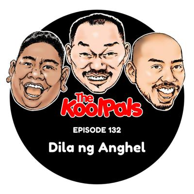 Cover art for EPISODE 132: Dila ng Anghel