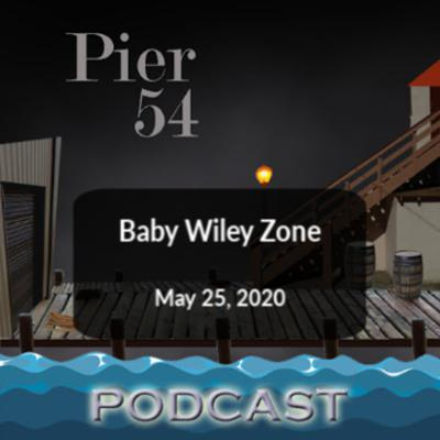 Cover art for Baby Wiley Zone 5/25/2020