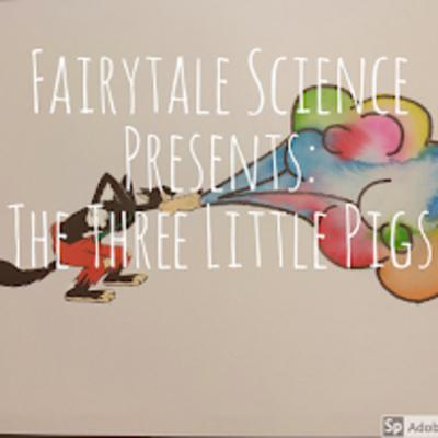 Cover art for Fairytale Science Presents: The Three Little Pigs
