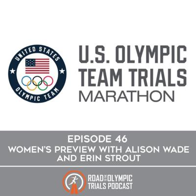 Cover art for Ep. 46 - Women's Marathon Preview with Erin Strout and Alison Wade
