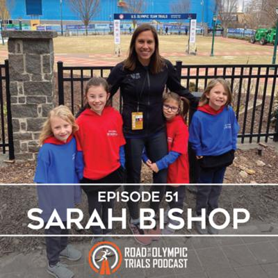 Cover art for Ep. 51 - Sarah Bishop: Olympic Trials Wrap-Up