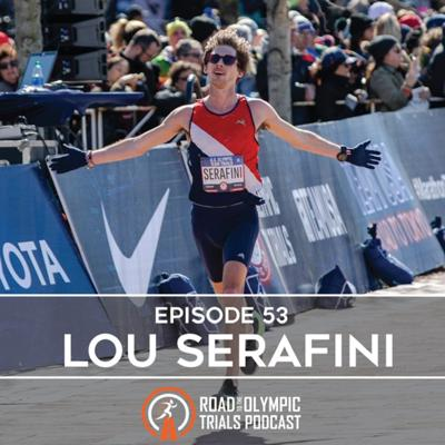 Cover art for Ep. 53 - Lou Serafini: Olympic Trials Wrap-Up