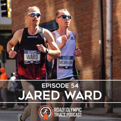 Cover art for Ep. 54 - Jared Ward: Olympic Trials Wrap-Up