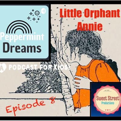 Cover art for Episode 8: LITTLE ORPHANT ANNIE by James Whitcomb Riley