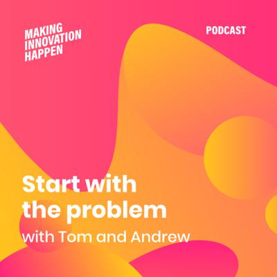 Cover art for Episode 1 : Start With the Problem