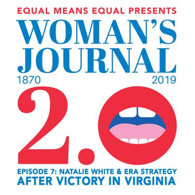 Cover art for Woman's Journal 2.0 Episode 7; Natalie White, Equal Means Equal Co-Director and Vice President