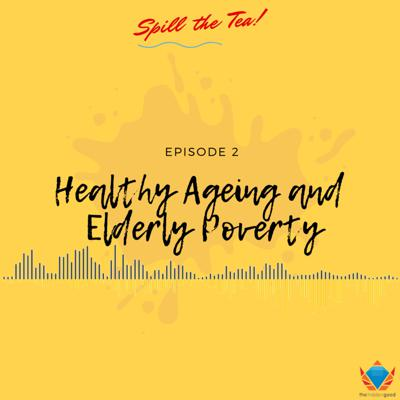Cover art for Episode 2 | Healthy Ageing and Elderly Poverty