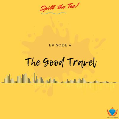 Cover art for Episode 4 | The Good Travel