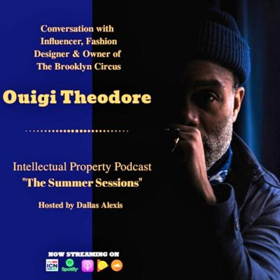 Cover art for Conversation w/ Influencer, Fashion Designer & Owner of The Brooklyn Circus - Ouigi Theodore