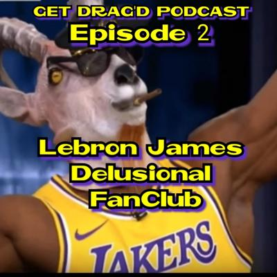 Cover art for Lebron James Delusional Fanclub