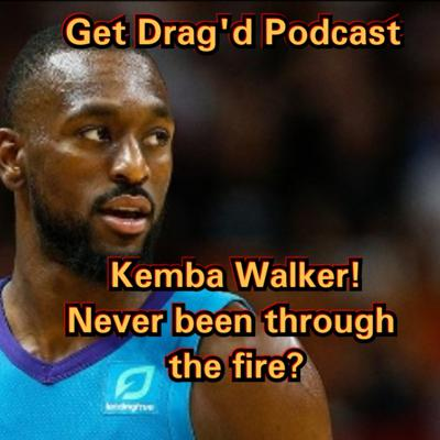 Cover art for Kemba Walker! Never been through the fire?