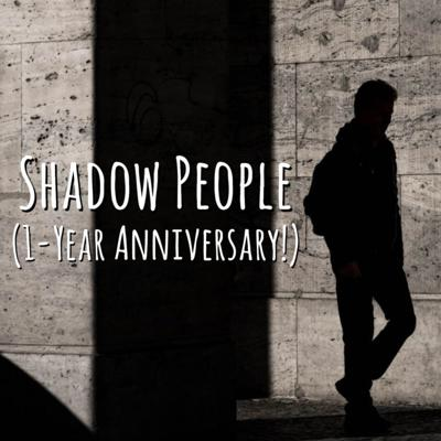 Cover art for Episode 53 - Shadow Men (1 Year Anniversary!)