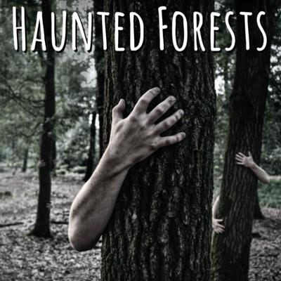 Cover art for Episode 57 - Haunted Forests