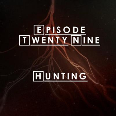 Cover art for #29 - S2 E7: Hunting