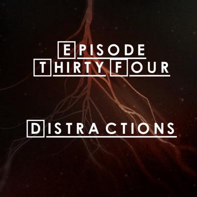 Cover art for #34 - S2 E12: Distractions