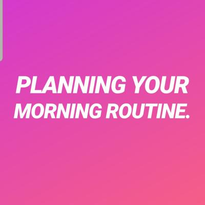 How to plan your morning routine!