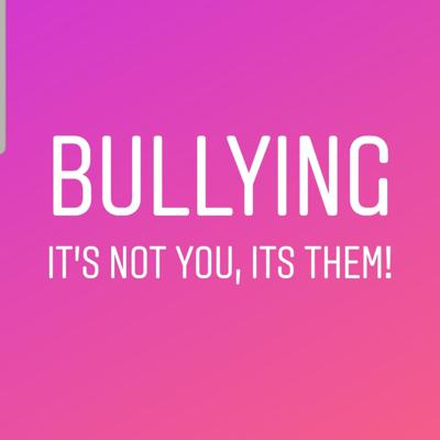 Cover art for Bullying! It's not you, it's them!