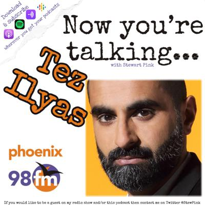 Cover art for Now you're talking with Tez Ilyas