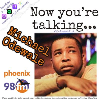 Cover art for Now you're talking with Michael Odewale