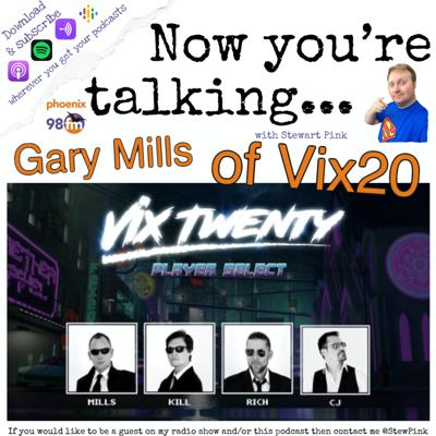Cover art for Now you're talking with Gary Mills of Vix 20