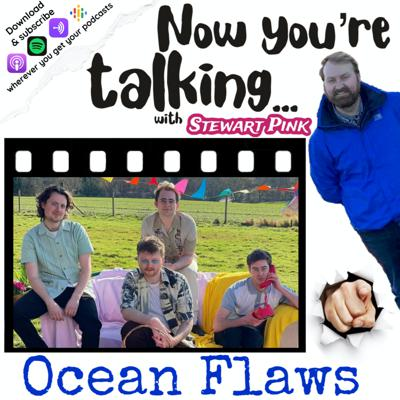 Cover art for Now you're talking with Ocean Flaws