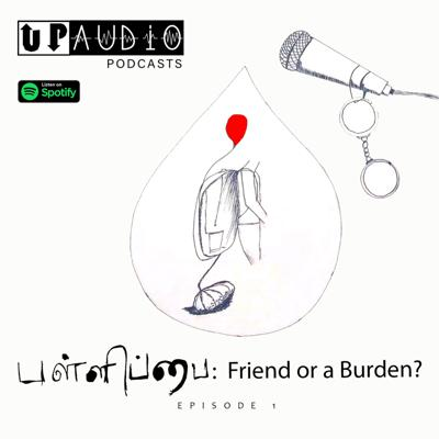 Cover art for பள்ளிப்பை : a Friend or a Burden? | Episode 1 | Up Audio! Podcasts