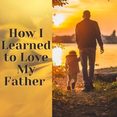 Cover art for How I Learned to Love My Father