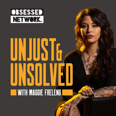 Cover art for Unjust & Unsolved with Maggie Freleng