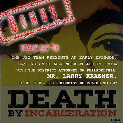 Cover art for Death By Incarceration - BONUS - Philadelphia District Attorney Larry Krasner