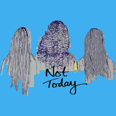 Cover art for Welcome to the Not Today podcast