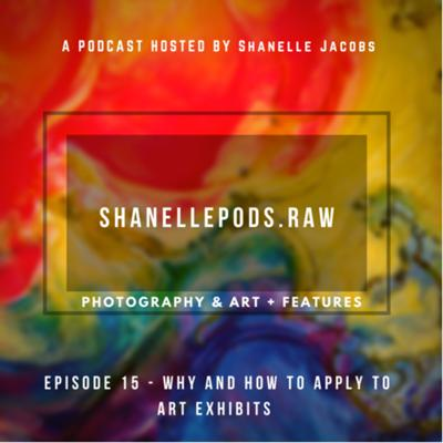Cover art for Episode 15 - Why and How to apply to Art Exhibits